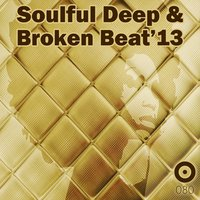 Soulful Deep & Broken Beat'13 — сборник