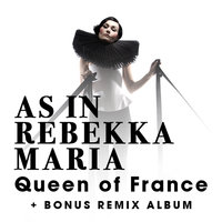 Queen of France — As In Rebekkamaria
