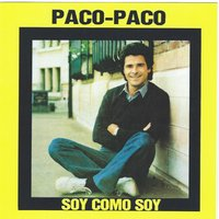 Soy Como Soy — Paco Paco
