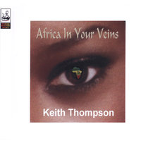 Africa In Your Veins — Keith Thompson