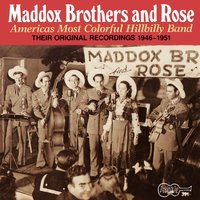 America's Most Colorful Hillbilly Band - Vol. 1 — The Maddox Brothers and Rose