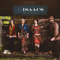 The Living Years — The Isaacs