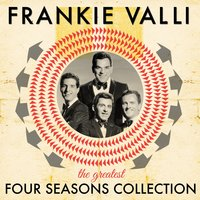 The Greatest Four Seasons Collection — Frankie Valli