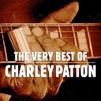 The Very Best Of — Charley Patton