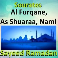 Sourate Al Furqane, As Shuaraa, Naml — Sayeed Ramadan