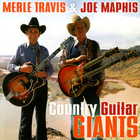 Country Guitar Giants — Merle Travis, Joe Maphis