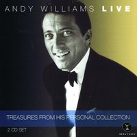 Andy Williams LIVE - Treasures From His Personal Collection — Andy Williams