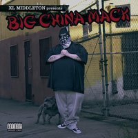Big China Mack (XL Middleton Presents) — Big China Mack