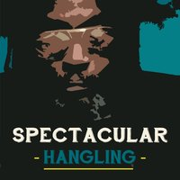Hangling — Spectacular