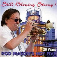 Still Blowing Strong — Rod Mason Hot's Five