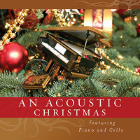 An Acoustic Christmas - Featuring Piano and Cello — Ian Gill, Geoff Haynes