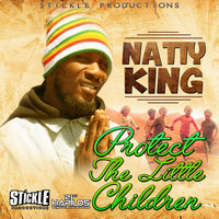 Protect The Little Children - Single — Natty King