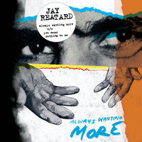 Always Wanting More / You Mean Nothing To Me — Jay Reatard