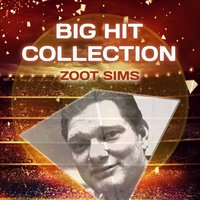 Big Hit Collection — Zoot Sims