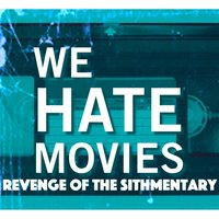 Revenge of the Sithmentary — We Hate Movies