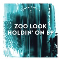Holdin' On EP — Zoo Look