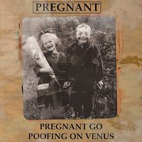 Pregnant Go Poofing On Venus — Pregnant