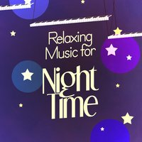 Relaxing Music for Night Time — Relaxing Music