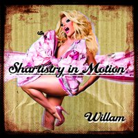 Shartistry in Motion — Willam