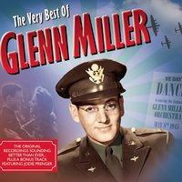 The Very Best Of — Glenn Miller, Hoagy Carmichael