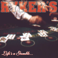 Life's A Gamble... So Is Death — Ryker'S