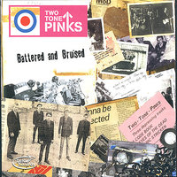 Battered And Bruised — The Two-Tone Pinks