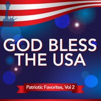 God Bless the U.S.A.: Patriotic Favorites Volume 2 — сборник