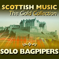 Scottish Music: The Gold Collection, Solo Bagpipes — Andrew Wright