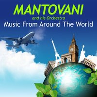 Music from Around the World — Mantovani and his Orchestra