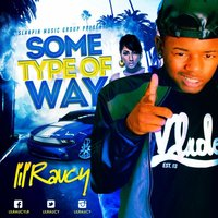 Some Type of Way — Lil Raucy