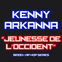 Jeunesse de l'occident — Kenny Arkanna