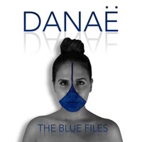 The Blue Files — Danae