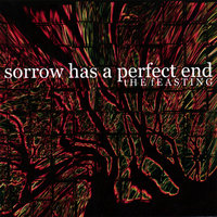 The Feasting — Sorrow Has A Perfect End