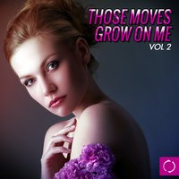 Those Moves Grow on Me, Vol. 2 — сборник