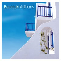 Bouzouki Anthems — сборник