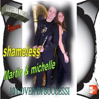 10 Cover Di Successi — Shameless, Martin & Michelle