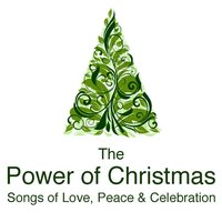 The Power of Christmas - Songs of Love, Peace and Celebration — сборник