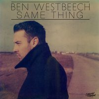 Same Thing — Ben Westbeech