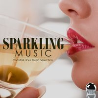 Sparkling Music: Cocktail Hour Music Selection — сборник