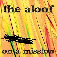 On a Mission - Single — The Aloof