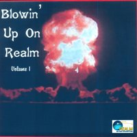 Blowin' Up On Realm Vol. 1 — Various Artists - Realm Records International