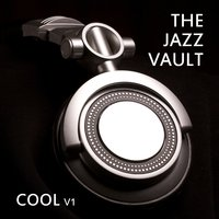 The Jazz Vault: Cool, Vol. 1 — сборник