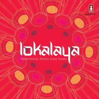 Lokalaya: Traditional Nepali Folk Tunes — сборник