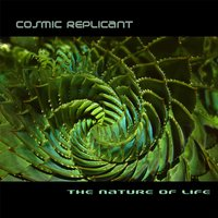 The Nature of Life — Cosmic Replicant