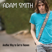 Another Way to Get to Heaven — Adam Smith