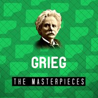 Grieg - The Masterpieces — Эдвард Григ