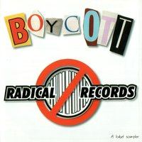 Boycott Radical Records — Various Artists - Radical Records