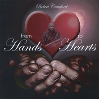 From Hands To Hearts — Robert Crawford