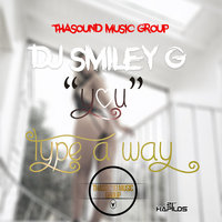 You (Type A Way) - Single — Smiley G