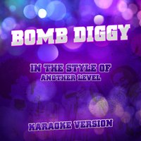 Bomb Diggy (In the Style of Another Level) - Single — Ameritz Audio Karaoke